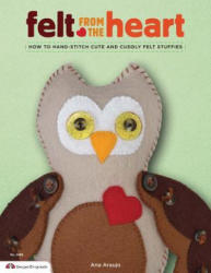 Felt from the Heart - Ana Araujo (ISBN: 9781574213652)