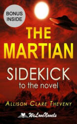 The Martian: Sidekick to the Andy Weir novel - Welovenovels, Allison Clare Theveny (ISBN: 9781515063889)