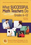 What Successful Math Teachers Do, Grades 6-12 (ISBN: 9781452259130)