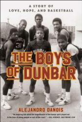 The Boys of Dunbar: A Story of Love, Hope, and Basketball (ISBN: 9781451666984)