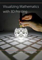 Visualizing Mathematics with 3D Printing (ISBN: 9781421420356)