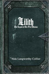 Lilith: The Legend of the First Woman (ISBN: 9781365145544)