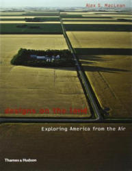 Designs on the Land - Alexander S. MacLean (2004)