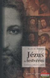 Alain de Benoist - Jézus és testvérei - Godolatok a vallásról és a hitről (ISBN: 9789634606871)