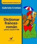 DICTIONAR FRANCEZ-ROMAN PENTRU CLASELE II-VIII (ISBN: 9789736977756)
