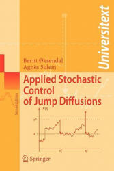 Applied Stochastic Control of Jump Diffusions - Bernt Oksendal, Agnes Sulem (2007)
