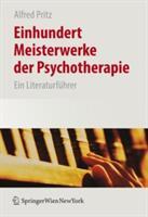Einhundert Meisterwerke Der Psychotherapie - Ein Literaturfuhrer (2008)