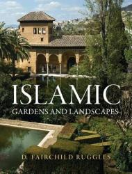 Islamic Gardens and Landscapes (2007)