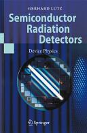 Semiconductor Radiation Detectors - Device Physics (2007)