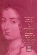 Correspondence Between Princess Elisabeth of Bohemia and Rene Descartes (2007)