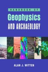 Handbook of Geophysics and Archaeology - Alan Joel Witten (2006)