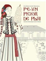 Pe-un picior de plai. Carte de colorat despre satul românesc (ISBN: 9786063312175)