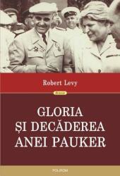 Gloria şi decăderea Anei Pauker (ISBN: 9789734663224)