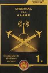 Chemtrail és a H. A. A. R. P (ISBN: 9786155647017)