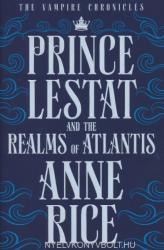 Anne Rice: Prince Lestat and the Realms of Atlantis The Vampire Chronicles 12 (ISBN: 9780701189440)