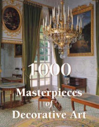 1000 Masterpieces of Decorative Art - Albert Jacquemart, Emile Bayard (ISBN: 9781781602171)