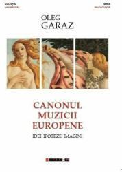 Canonul muzicii europene - Idei, Ipoteze, Imagini (ISBN: 9786067113617)