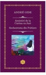 Amintiri de la Curtea cu Juri. Sechestrata din Poitiers (ISBN: 9786068516141)