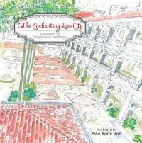 Enchanting Lion City - A Snapshot of Singapore's Heritage (ISBN: 9789814751926)