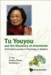 Tu Youyou and the Discovery of Artemisinin: Nobel Laureate in Physiology or Medicine (ISBN: 9789813109896)