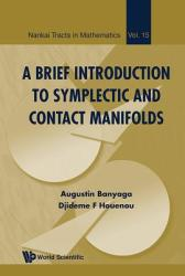 A Brief Introduction to Symplectic and Contact Manifolds (ISBN: 9789814696708)