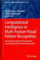 Computational Intelligence in Multi-Feature Visual Pattern Recognition - Pramod Kumar Pisharady, Prahlad Vadakkepat, Ai Poh Loh (ISBN: 9789812870551)