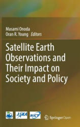 Satellite Earth Observations and Their Impact on Society and Policy (ISBN: 9789811037122)