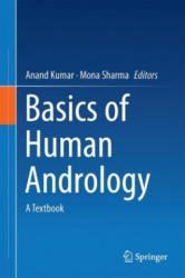 Basics of Human Andrology - Anand Kumar, Mona Sharma (ISBN: 9789811036941)