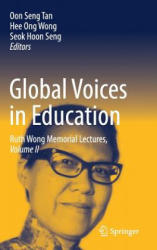 Global Voices in Education: Ruth Wong Memorial Lectures, Volume II - Ruth Wong Memorial Lectures (ISBN: 9789811035388)