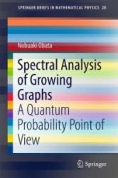 Spectral Analysis of Growing Graphs - A Quantum Probability Point of View (ISBN: 9789811035050)