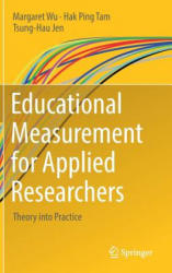 Educational Measurement for Applied Researchers - Margaret Wu, Hak Ping Tam, Tsung-Hau Jen (ISBN: 9789811033001)