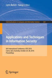 Information and Techniques in Information Security - 6th International Conference, ATIS 2016, Cairns, Qld, Australia, October 26-28, 2016, Proceeding (ISBN: 9789811027406)