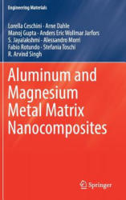 Aluminum and Magnesium Metal Matrix Nanocomposites (ISBN: 9789811026805)