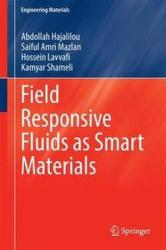Field Responsive Fluids as Smart Materials (ISBN: 9789811024948)