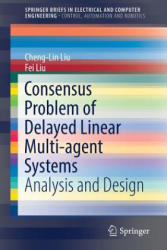 Consensus Problem of Delayed Linear Multi-Agent Systems - Analysis and Design (ISBN: 9789811024917)