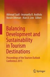Balancing Development and Sustainability in Tourism Destinations - Proceedings of the Tourism Outlook Conference 2015 (ISBN: 9789811017162)