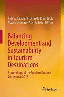 Balancing Development and Sustainability in Tourism Destinations - Akhmad Saufi, Imanuella R. Andilolo, Othman Norain, Alan A. Lew (ISBN: 9789811017162)