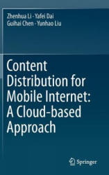 Content Distribution for Mobile Internet: A Cloud-Based Approach (ISBN: 9789811014628)