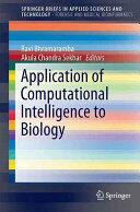 Application of Computational Intelligence to Biology (ISBN: 9789811003905)