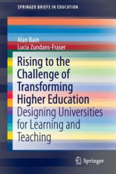 Rising to the Challenge of Transforming Higher Education - Designing Universities for Learning and Teaching (ISBN: 9789811002595)
