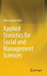 Applied Statistics for Social and Management Sciences (ISBN: 9789811003998)