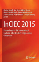 InCIEC 2015 - Proceedings of the International Civil and Infrastructure Engineering Conference (ISBN: 9789811001543)