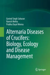 Alternaria Diseases of Crucifers: Biology, Ecology and Disease Management (ISBN: 9789811000195)