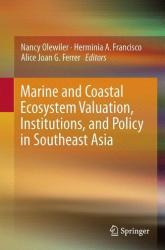 Marine and Coastal Ecosystem Valuation, Institutions, and Policy in Southeast Asia (ISBN: 9789811001390)