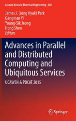 Advances in Parallel and Distributed Computing and Ubiquitous Services - UCAWSN & PDCAT 2015 (ISBN: 9789811000676)