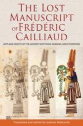 Lost Manuscript of Frederic Cailliaud - Andrew Bednarski (ISBN: 9789774166167)