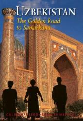 Uzbekistan : The Golden Road to Samarkand (ISBN: 9789622178373)