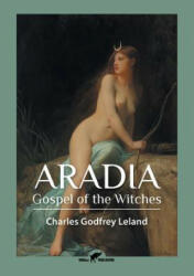 Aradia: Gospel of the Witches (ISBN: 9789492355010)