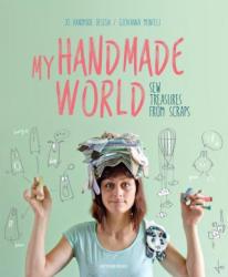 My Handmade World - Sew Treasures from Scraps (ISBN: 9789491643156)