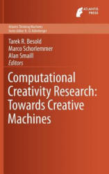 Computational Creativity Research: Towards Creative Machines (ISBN: 9789462390843)